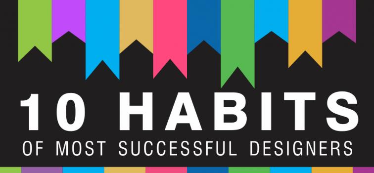 10 Habits of Most Successful Designers