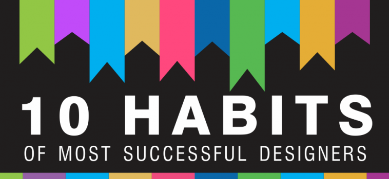 10 Habits of Most Successful Designers