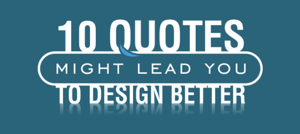 10 Quotes might lead you to design better